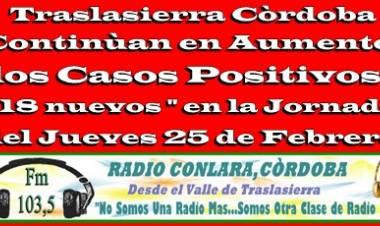 TRASLASIERRA : 18 CASOS POSITIVOS ,EL JUEVES 25 DE FEBRERO .