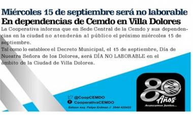 MIÉRCOLES 15 DE SEPTIEMBRE SERÁ NO LABORABLE EN DEPENDENCIAS DE C.E.M.D.O DE VILLA DOLORES.