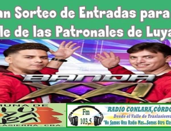 GRAN SORTEO DE ENTRADAS, PARA EL BAILE DE LAS PATRONALES DE LUYABA CON BANDA XXI.